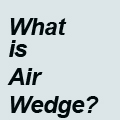 Do You Know Air Wedge?