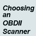 Some Tips You May Know When Choosing an OBDII Scanner