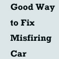 Good Way to Fix a Misfiring Car
